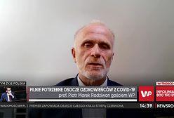 Koronawirus. Prof. Radziwon o pilnym zapotrzebowaniu na osocze ozdrowieńców