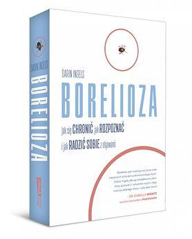 """A jeśli to nie borelioza? Fragment książki """"Borelioza. Jak się chronić, jak rozpoznać i jak radzić sobie z objawami"""""""