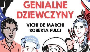 Genialne dziewczyny. 15 historii niezwykłych kobiet, które przyczyniły się do rozwoju nauki