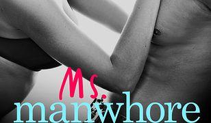 Manwhore (tom 3). Ms. Manwhore