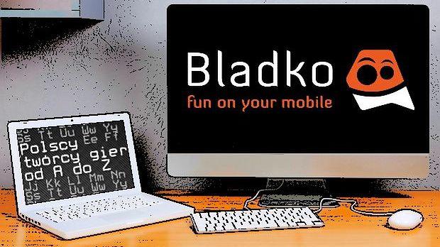 Polscy twórcy gier od A do Z: Bladko