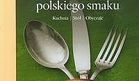 Historia polskiego smaku. Kuchnia Stół Obyczaje
