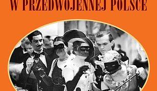 W przedwojennej Polsce. Życie codzienne i niecodzienne