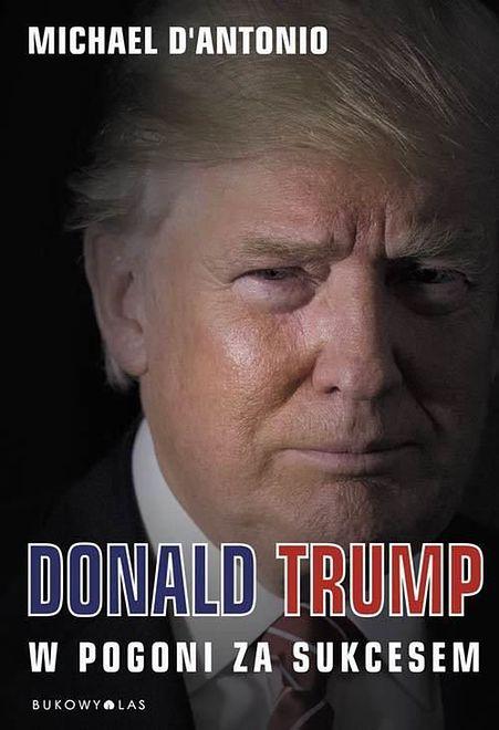Oby zniszczył sam siebie. Kim tak naprawdę jest Donald Trump?