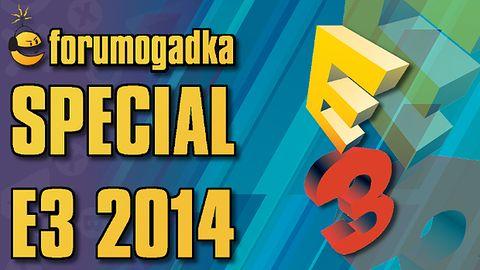 Forumogadka Special - Ta o E3 2014