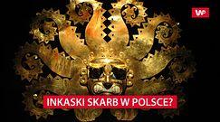 Skarb Inków ukryty w Polsce?