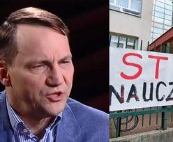 """Radosław Sikorski: """"Nauczycielom należy się podwyżka"""""""
