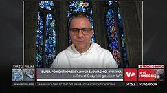Tadeusz Rydzyk i urodziny Radia Maryja. O. Paweł Gużyński o słowach redemptorysty