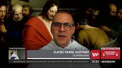 """Ojciec Paweł Gużyński: Musimy się uwolnić od ciężaru """"dealu"""" z partią rządzącą"""
