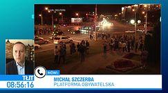 Starcia na Białorusi. Michał Szczerba z Mińska: dramatyczna noc, milicja użyła broni