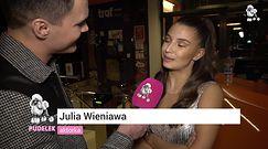 """Julia Wieniawa: """"Miałam girl power na widowni"""""""
