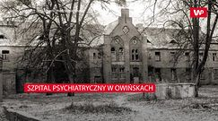 Szpital psychiatryczny w Owińskach. Opuszczone miejsce o przerażającej historii