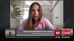 Wyrok TK ws. aborcji. Eliza Rutynowska: to torturowanie kobiet