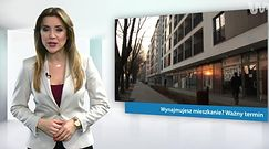 #dziejesiewbiznesie: Wynajmujesz mieszkanie? Ważny termin