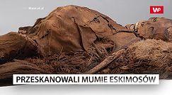 Przeskanowali mumie Eskimosów