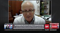 """Prof. Flisiak o leczeniu COVID-19: """"Brak jakichkolwiek przesłanek na skuteczność amantandyny"""""""