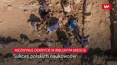 Odkrycie Polaków w biblijnym królestwie. Ukryty był pod posadzką