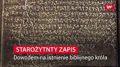 Starożytny zapis dowodem na istnienie biblijnego króla