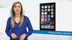 #dziejesiewbiznesie: iPhone za 48 tys. USD