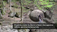 Ogromna kamienna kula odkryta w Bośni i Hercegowinie