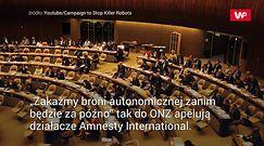 Amnesty International apeluje do ONZ. To już nie tylko fantastyka naukowa, a realne zagrożenie