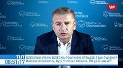 Bartosz Arłukowicz o słowach Rzecznika Praw Dziecka: o czym ci ludzie śnią, co mają w głowach?