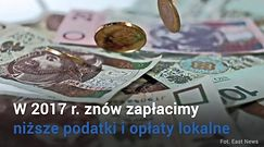 Niższe podatki i opłaty lokalne w 2017 r.