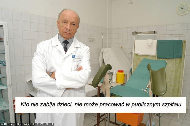 """""""Kto nie zabija dzieci, nie może pracować w publicznym szpitalu""""."""