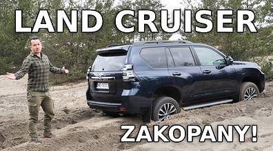 Toyota Land Cruiser - Jak zabraknie pokory to napędy nie pomogą