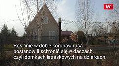 Koronawirus w Rosji. Obywatele uciekają na wieś
