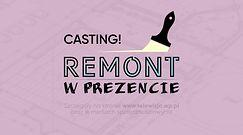 "Rusza casting do programu ""Remont w prezencie""."