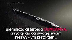Tajemnicze pochodzenie asteroidy Oumuamua
