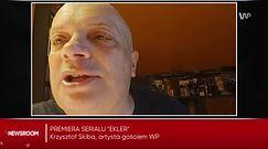 """Krzysztof Skiba o serialu """"Ekler"""": chcemy skłonić do refleksji"""
