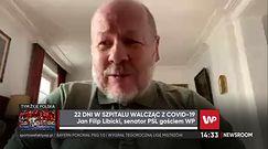 Koronawirus w Polsce. Senator Jan Filip Libicki wspomina chorobę