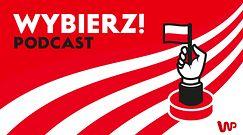 Wybierz! Podcast - odc. 5 - Goście: Marek Jakubiak, Sylwester Ruszkiewicz