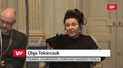 Olga Tokarczuk: Nigdy nie zakładałam, że moje książki są dla wszystkich
