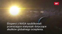 Tak zmienia się nasz klimat. Koszmarne podsumowanie NASA