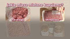 Na co zwracać uwagę, wybierając mięso mielone?