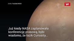 Przełomowe odkrycie na Marsie. NASA ogłosiła je na konferencji
