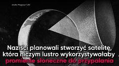 """""""Gwiazda śmierci Hitlera"""". Superbroń nazistów w kosmosie"""