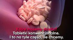 Tabletki, których nie wolno dzielić na pół