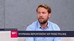 Reporterzy WP o swojej wyprawie po Polsce
