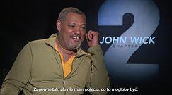"Laurence Fishburne opowiada o filmie ""John Wick 2"""