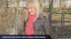 #dziejesiewpolsce: poruszający apel matki Iwony Wieczorek