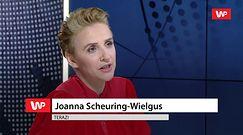 """Scheuring-Wielgus o deklaracji Schetyny: """"niech to sobie wybije z głowy!"""""""