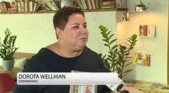 Dorota Wellman: Najważniejsze jest towarzystwo