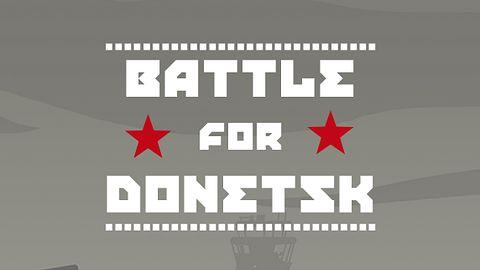 Battle for Donetsk – gra o wojnie, której nie da się wygrać
