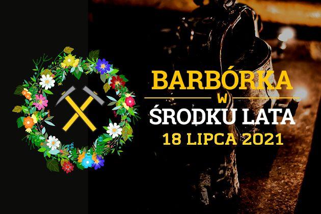 Śląskie. Po rocznej przerwie w niedzielę 18 lipca w Tarnowskich Górach odbędą się uroczystości w ramach Barbórki w środku lata.