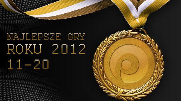 20 najlepszych gier 2012 roku według redakcji Polygamii - miejsca 20-11