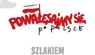 Powałęsajmy się po Polsce. Szlakiem Lecha Wałęsy